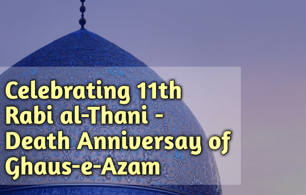 11th Rabi-al-Thani Death Anniversary of Ghaus-e-Azam, Ghaus ul Azam