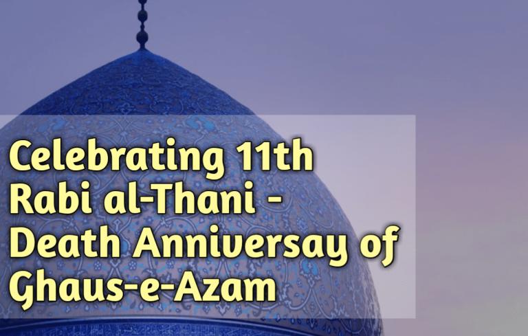 11th Rabi-al-Thani Death Anniversary of Ghaus-e-Azam, Ghaus ul Azam