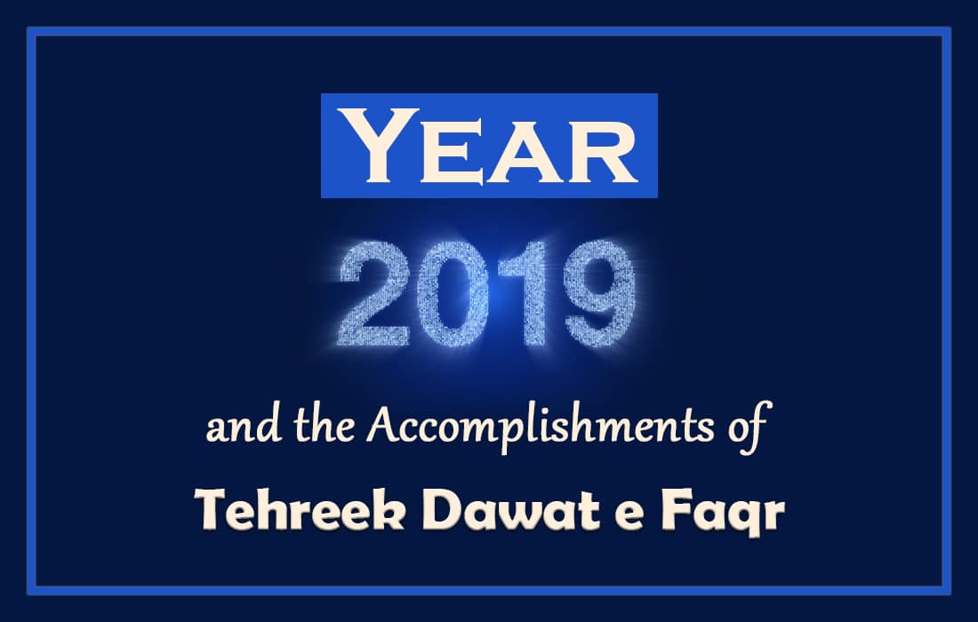 Year 2019 and Accomplishments of Tehreek Dawat e Faqr