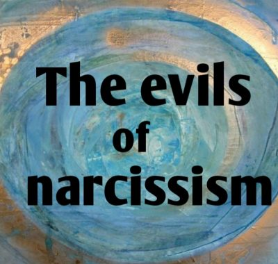 evils of narcissism