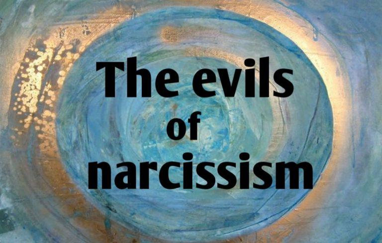 evils of narcissism
