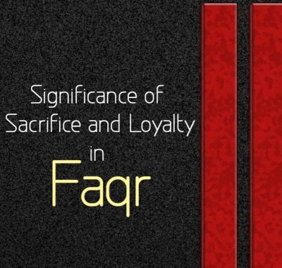 Significance of Sacrifice and Loyalty in Faqr