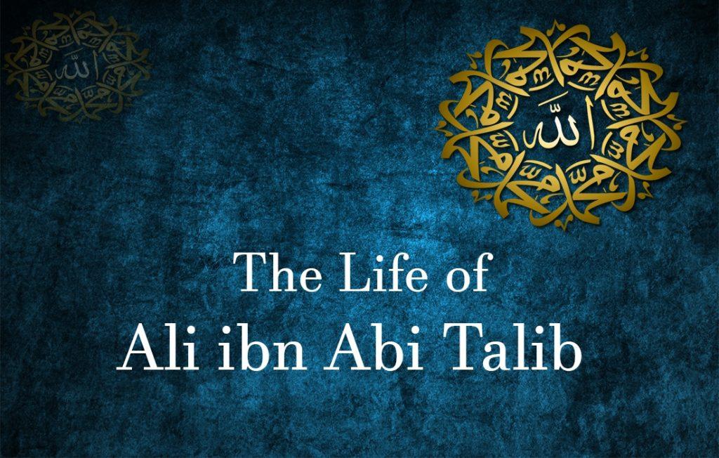 the life of ali ibn abi-talib