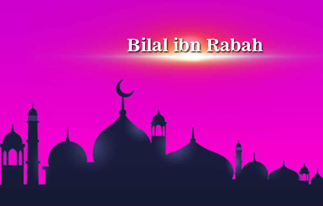 bilal ibn rabah